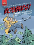 Robbers!: True Stories of the World's Most Notorious Thieves (Hardcover)