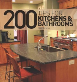 200 Tips For Kitchens & Bathrooms (Hardcover)