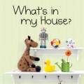What's in My House? (Hardcover)