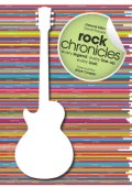 Rock Chronicles: Every Legend, Every Line-Up, Every Look (Paperback)
