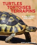 Turtles, Tortoises and Terrapins: A Natural History (Hardcover)