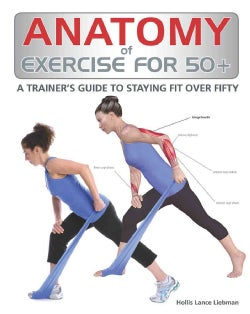 Anatomy of Exercise for 50+ (Paperback)