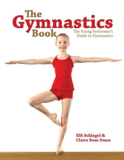 The Gymnastics Book: The Young Performer's Guide to Gymnastics (Hardcover)