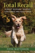 Total Recall: Perfect Response Training for Puppies and Adult Dogs (Paperback)