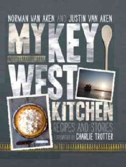 My Key West Kitchen: Recipes and Stories (Hardcover)