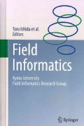 Field Informatics: Kyoto University Field Informatics Research Group (Hardcover)