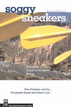 Soggy Sneakers: A Paddler's Guide to Oregon Rivers (Paperback)