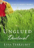 Unglued Devotional: 60 Days of Imperfect Progress (Paperback)