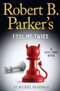 Robert B. Parker's Fool Me Twice (Hardcover)