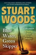 Blue Water, Green Skipper: A Memoir of Sailing Alone Across the Atlantic (Hardcover)