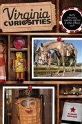 Virginia Curiosities: Quirky Characters, Roadside Oddities & Other Offbeat Stuff (Paperback)