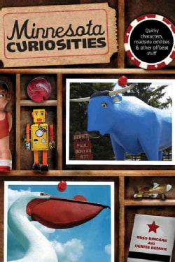 Minnesota Curiosities: Quirky characters, roadside oddities & other offbeat stuff (Paperback)