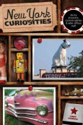 New York Curiosities: Quirky Characters, Roadside Oddities & Other Offbeat Stuff (Paperback)