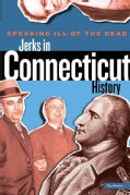 Speaking Ill of the Dead: Jerks in Connecticut History (Paperback)