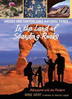 Arches and Canyonlands National Parks: In the Land of Standing Rocks (Paperback)