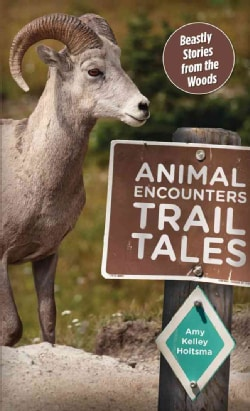 Animal Encounters Trail Tales: Beastly Stories from the Woods (Paperback)
