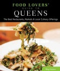 Food Lovers' Guide to Queens: The Best Restaurants, Markets & Local Culinary Offerings (Paperback)