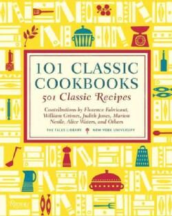101 Classic Cookbooks: 501 Classic Recipes (Hardcover)