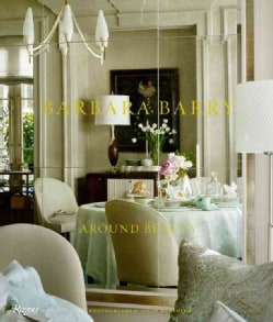 Barbara Barry: Around Beauty (Hardcover)