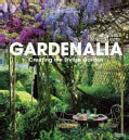 Gardenalia: Creating the Stylish Garden (Hardcover)