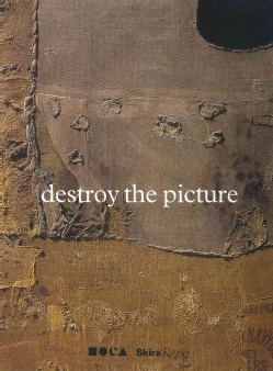 Destroy the Picture: Painting the Void 1949-1962 (Hardcover)