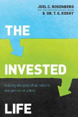 The Invested Life: Making Disciples of All Nations One Person at a Time  (Paperback)