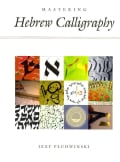 Mastering Hebrew Calligraphy (Hardcover)