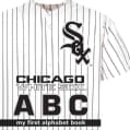 Chicago White Sox ABC: My First Alphabet Book (Board book)