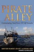 Pirate Alley: Commanding Task Force 151 Off Somalia (Hardcover)