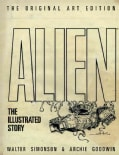 Alien: The Illustrated Story: The Original Art Edition (Hardcover)