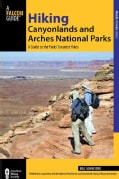 Hiking Canyonlands and Arches National Parks: A Guide to the Parks' Greatest Hikes (Paperback)