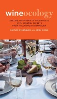 Wineocology: Uncork the Power of Your Palate With Sensory Secrets from Hollywood's Sommelier (Paperback)