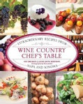 Wine Country Chef's Table: Extraordinary Recipes from Napa and Sonoma (Hardcover)