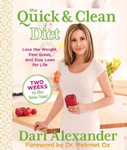 The Quick & Clean Diet: Lose the Weight, Feel Great, and Stay Lean for Life (Hardcover)