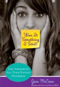 Was It Something I Said?: The Answer to All Your Dating Dilemmas (Paperback)