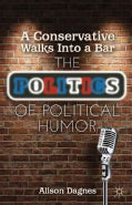A Conservative Walks into a Bar: The Politics of Political Humor (Paperback)
