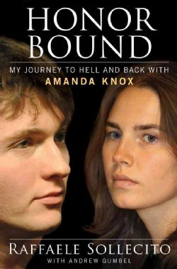 Honor Bound: My Journey to Hell and Back with Amanda Knox (Hardcover)