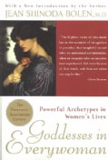 Goddesses in Everywoman: Powerful Archetypes in Women's Lives (Paperback)