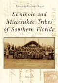 Seminole and Miccosukee Tribes of Southern Florida (Paperback)