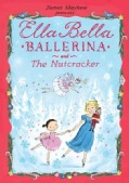Ella Bella Ballerina and the Nutcracker (Hardcover)
