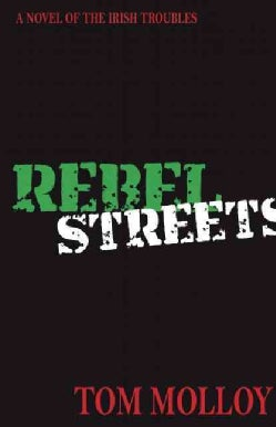 Rebel Streets: A Novel of the Irish Troubles (Paperback)