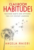Classroom Habitudes: Teaching Habits and Attitudes for 21st Century Learning (Paperback)