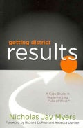 Getting District Results: A Case Study in Implementing PLC's at Work (Paperback)