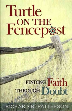 Turtle on the Fencepost: Finding Faith Through Doubt (Paperback)