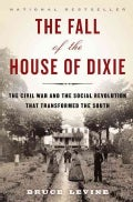 The Fall of the House of Dixie: The Civil War and the Social Revolution That Transformed the South (Hardcover)