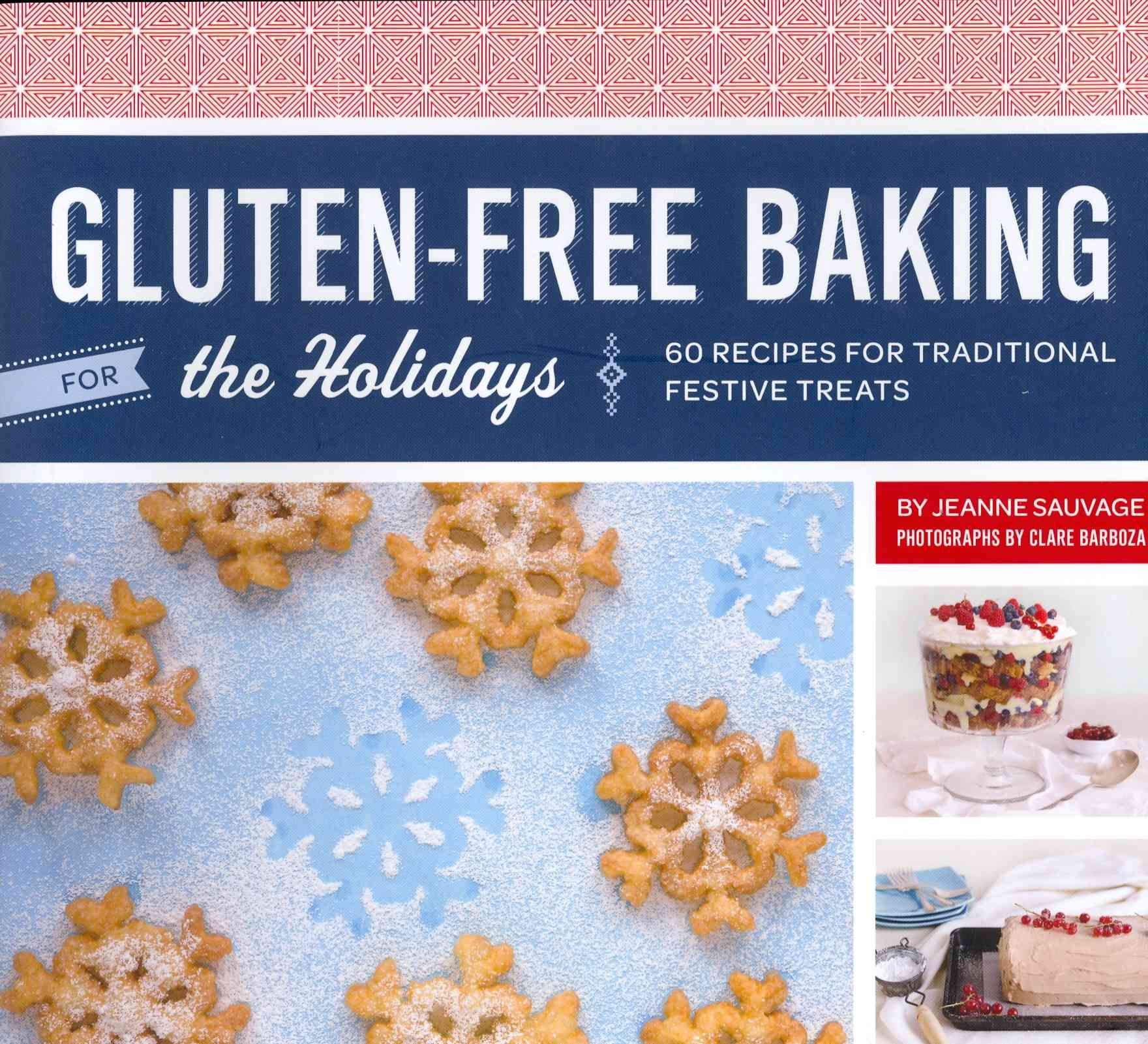 Gluten-Free Baking for the Holidays: 60 Recipes for Traditional Festive Treats (Hardcover)