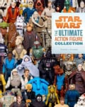 Star Wars: The Ultimate Action Figure Collection (Paperback)