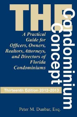 The Condominium Concept: A Practical Guide for Officers, Owners and Directors of Florida Condominiums (Paperback)
