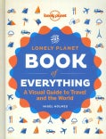 Lonely Planet the Book of Everything: A Visual Guide to Travel and the World (Hardcover)