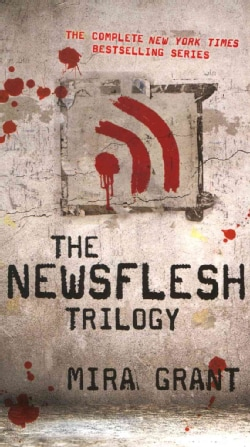 The Newsflesh Trilogy (Paperback)